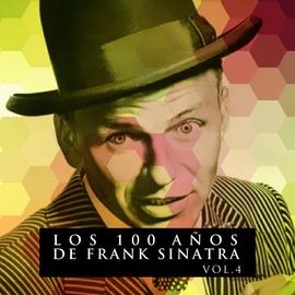 Frank Sinatra альбом Los 100 Años De Frank Sinatra Vol. 4