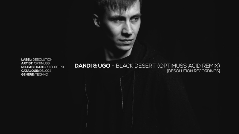 Dandi Ugo - Black Desert (Optimuss Acid Remix) [Desolution]