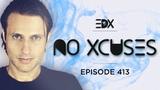 EDX - No Xcuses Episode 413