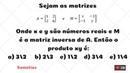 Matriz Inversa - Qual o valor de x.y sendo M a matriz inversa de A? Somatize - Professora Edna