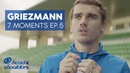 Antoine Griezmann 7 Moments Ep.5: World Champion | Head & Shoulders