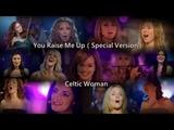 Celtic Woman - You Raise Me Up (Special Version)