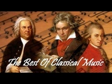 The Best of Classical Music Mozart, Beethoven, Bach, Chopin, Tchaikovsky... to Relax, Study, Sleep