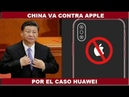 CHINA VA CONTRA APPLE PARA DEFENDER A HUAWEI GOOGLE Android 5G