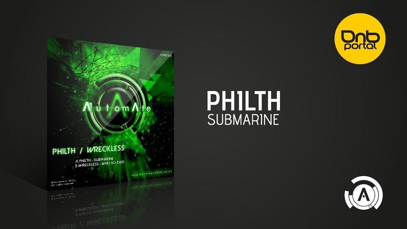 Philth - Submarine [AutomAte]
