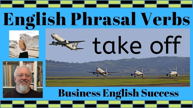 Phrasal Verbs - Take Off - Business English Success