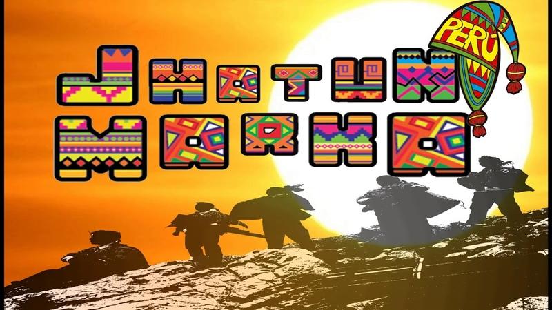 PERU - seguir tu camino - JHATUN MARKA - MUSICA ANDINA PERUANA