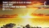Trance Classics &amp Elles de Graaf - So Far Away (Bigtopo &amp Omar Diaz Rework) + LYRICS