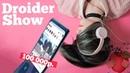 100 тыс за Galaxy X и iPhone XS с двумя SIM | Droider Show 382