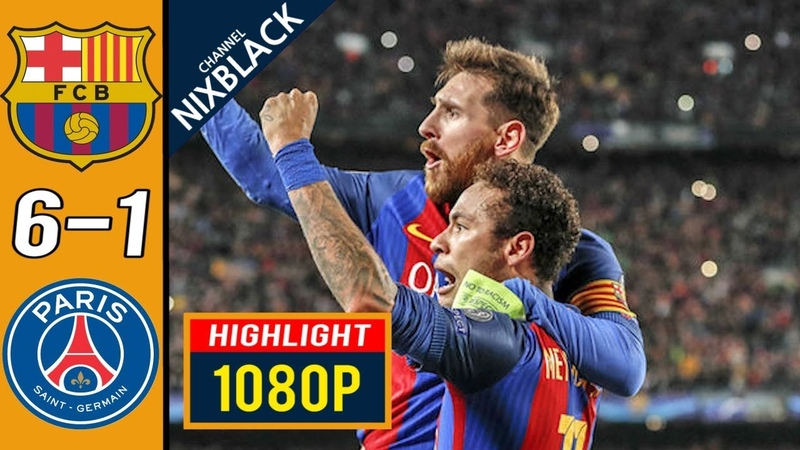Barcelona 6-1 PSG 2017 CL Round of 16 All goals Highlights FHD/1080P