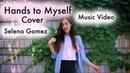 Hands to Myself 핸즈 투 마이셀프 - 셀레나고메즈 Selena Gomez Cover 뮤직비디오 커버 (Music Video)