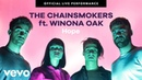 The Chainsmokers - Hope Official Live Performance | Vevo ft. Winona Oak