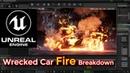 Unreal Engine Wrecked Car Fire Breakdown