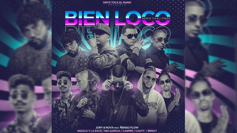 Bien Loco Remix - Jory Boy ❌ Ñengo FLow ❌ Nio Garcia ❌ Casper Magico❌ Nova ❌ Gigolo La Exce..