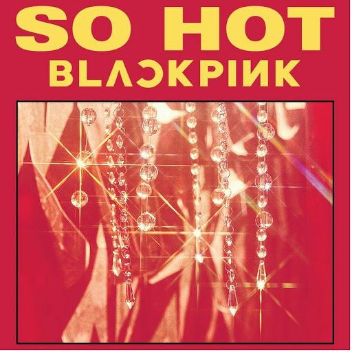 blackpink альбом So Hot