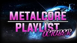 Metalcore Mix October 2018