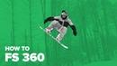 Сноуборд трюк фронтсайд 360 How to FS 360 on snowboard