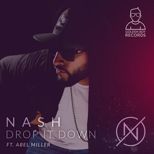 Nash альбом Drop It Down (feat. Abel Miller)
