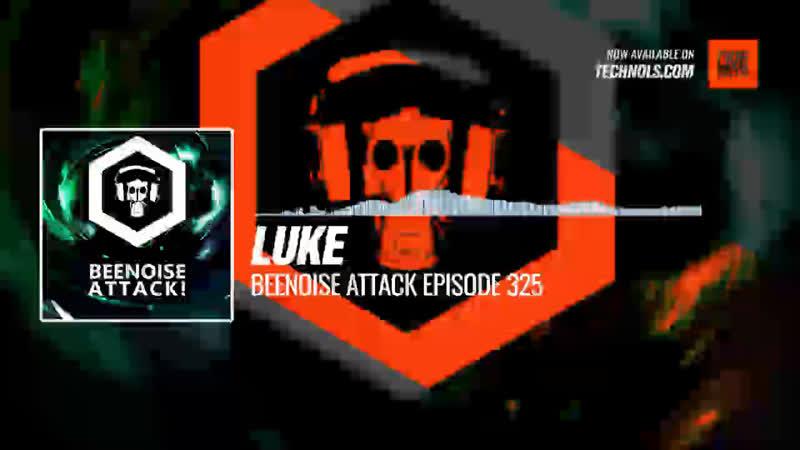 Luke - @beenoiserec attack episode 325 Periscope Techno music