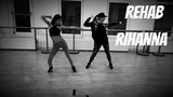 Rehab- Rihanna Choreography by @katia.tya