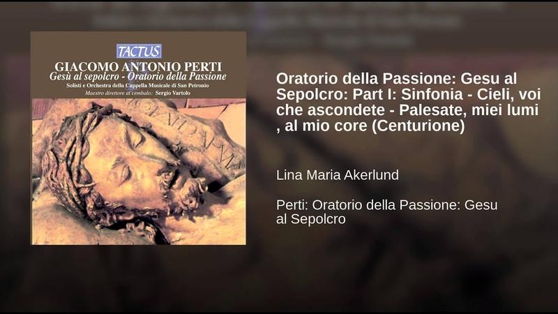Oratorio della Passione Gesu al Sepolcro Part I Sinfonia - Cieli, voi che ascondete -...