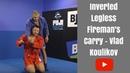 Inverted Legless Firemans Carry by Vlad Koulikov