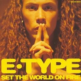 E-type альбом Set The World On Fire