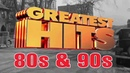 Greatest Hits Of The 80s 90s - Best Oldies Songs Of 80s 90s - 80s 90s Music Hits