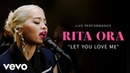 Rita Ora Let You Love Me Official Performance Vevo