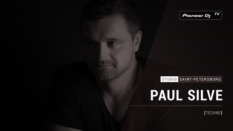 PAUL SILVE [ techno ] @ Pioneer DJ TV | Saint-Petersburg