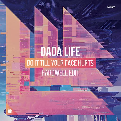 Dada Life альбом Do It Till Your Face Hurts (Hardwell Edit)