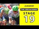 The Breakaway Stage 19 Analysis Tour de France 2019 Cycling Eurosport