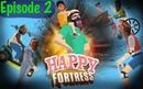 Happy Fortress 2 [Season 1]