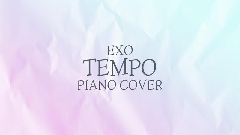 EXO - Tempo | 신기원 피아노 커버 연주곡 Piano Cover