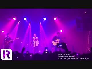 ONE OK ROCK - Stand Out Fit In - London 5.12.2018