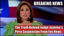 The Truth Behind Judge Jeanine's Pirro Suspension From Fox News