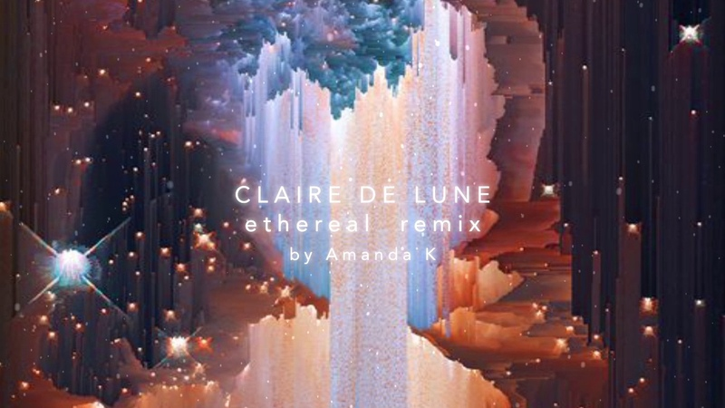 Claire De Lune Ethereal Remix