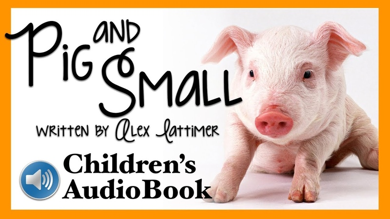 Childrens Audiobook Pig and Small - Read Aloud book (Learn English with Subtitles)