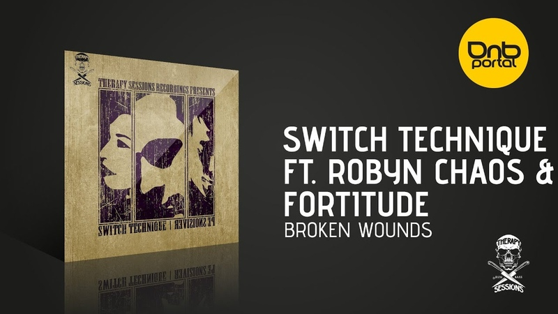 Switch Technique ft. Robyn Chaos Fortitude - Broken Wounds [Therapy Sessions Recordings]