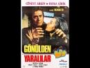 Gönülden Yaralılar - Türk Filmi