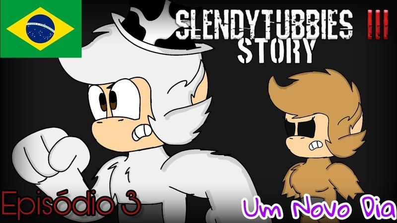 Slendytubbies III Story - Capítulo 1 Episódio 3 - Um Novo Dia (DUBLADO PT-BR)