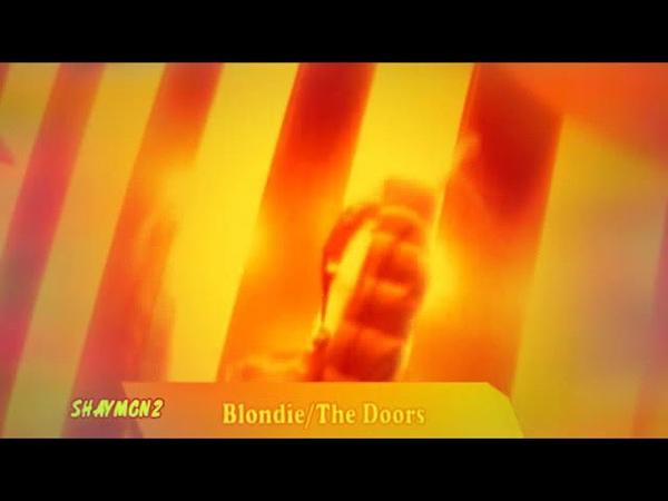 Blondie The Doors Rapture Riders Mashup