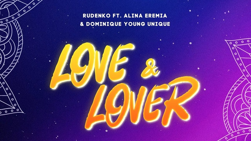 Rudenko Love Lover Official Lyric Video ft Alina Eremia Dominique Young Unique