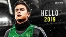 Paulo Dybala 2019 Hello Juventus Skills Goals HD