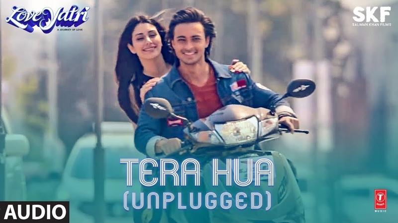 Full Audio TERA HUA (UNPLUGGED) | Loveyatri | Atif Aslam | Aayush Sharma | Warina Hussain