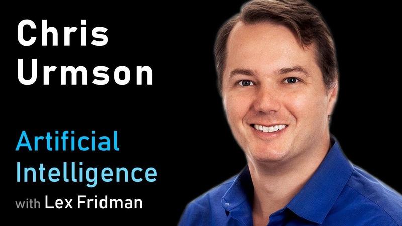 Chris Urmson: Self-Driving Cars at Aurora, Google, CMU, and DARPA | Artificial Intelligence Podcast