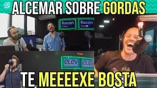 ALCEMAR SOBRE GORDAS TE MEEEEXE BOSTA