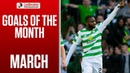 Edouard's Opener and McGowan's Looping Volley! | March's Goals of the Month | Ladbrokes Premiership