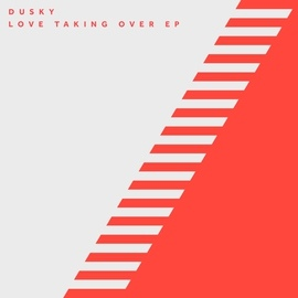 Dusky альбом Love Taking Over EP