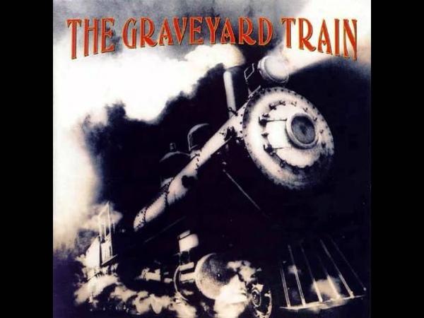 The Graveyard Train - Walkin The Line